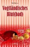 Vogtländisches Blut(bad): 25 Krimis, 25 Rezepte (eBook, ePUB)