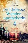 Die Liebe der Wanderapothekerin / Wanderapothekerin Bd.2.4 (eBook, ePUB)
