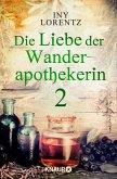 Die Liebe der Wanderapothekerin / Wanderapothekerin Bd.2.2 (eBook, ePUB)