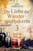 Die Liebe der Wanderapothekerin / Wanderapothekerin Bd.2.3 (eBook, ePUB)