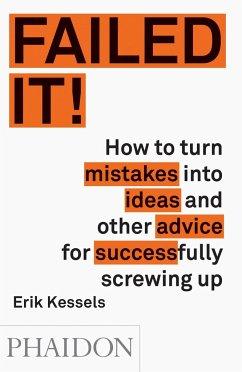 Failed it! - Kessels, Erik