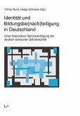 Identität und Bildungsbe(nach)teiligung in Deutschland