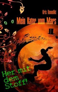 Mein Kater vom Mars - Her mit dem Stoff! - Benedikt, Kris