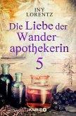 Die Liebe der Wanderapothekerin / Wanderapothekerin Bd.2.5 (eBook, ePUB)
