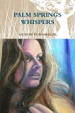 PALM SPRINGS WHISPERS
