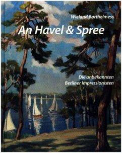 An Havel und Spree - Barthelmess, Wieland
