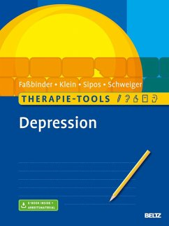 Therapie-Tools Depression (eBook, PDF) - Faßbinder, Eva; Schweiger, Ulrich; Sipos, Valerija; Klein, Jan Philipp