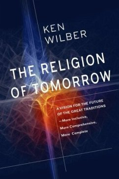 The Religion of Tomorrow - Wilber, Ken