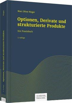 Optionen, Derivate und strukturierte Produkte - Rieger, Marc O.