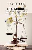 LUXEMBURG - DAS (NOCH) GELD-PARADIES IN DER EU (eBook, ePUB)