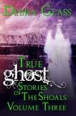 True Ghost Stories of the Shoals Vol. 3 (Skeletons in the Closet, #3) (eBook, ePUB)