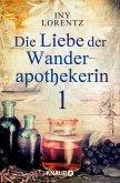 Die Liebe der Wanderapothekerin / Wanderapothekerin Bd.2.1 (eBook, ePUB)
