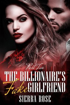 The Billionaire's Fake Girlfriend (The Billionaire Saga, #2) (eBook, ePUB) - Rose, Sierra