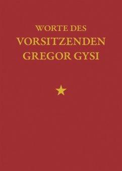 Worte des Vorsitzenden Gregor Gysi - Gysi, Gregor