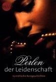 Perlen der Leidenschaft: 15 erotische Kurzgeschichten (eBook, ePUB)