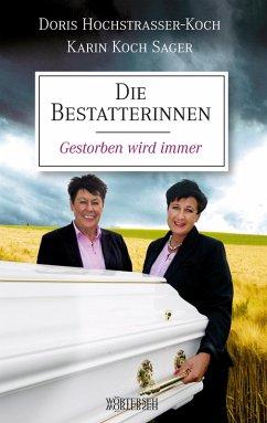 Die Bestatterinnen (eBook, PDF) - Hochstrasser-Koch, Doris; Koch Sager, Karin; Müller, Franziska K.