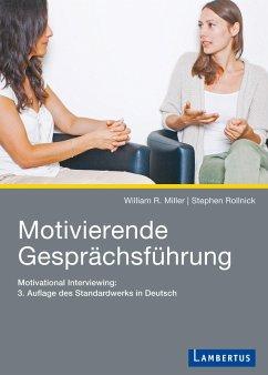 Motivierende Gesprächsführung (eBook, PDF) - Miller, William R.; Rollnick, Stephen