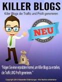 Killer Blogs, die Traffic und Profit generieren (eBook, ePUB)