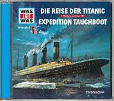 Die Reise der Titanic/ Expedition Tauchboot, 1 Audio-CD