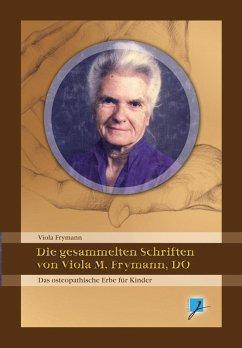 Die gesammelten Schriften von Viola M. Frymann,...