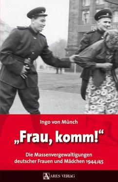 Frau, komm! (eBook, PDF) - Münch, Ingo Von