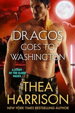 Dragos Goes to Washington (Elder Races) (eBook, ePUB) - Harrison, Thea