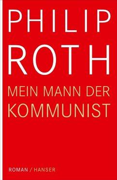 Mein Mann, der Kommunist (eBook, ePUB) - Roth, Philip