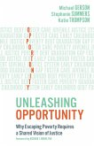Unleashing Opportunity: Why Escaping Poverty Requires a Shared Vision of Justice (eBook, ePUB)