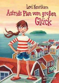 Astrids Plan vom großen Glück - Henriksen, Levi