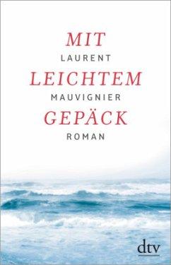 Mit leichtem Gepäck - Mauvignier, Laurent