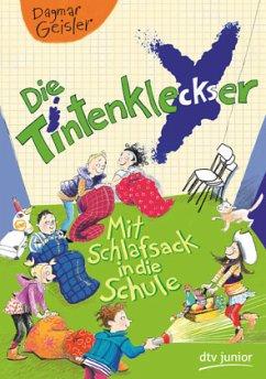 Mit Schlafsack in die Schule / Die Tintenkleckser Bd.1 - Geisler, Dagmar