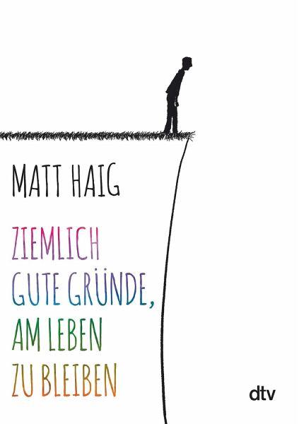 Ziemlich gute Gründe, am Leben zu bleiben von Matt Haig