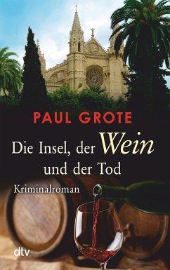 Die Insel, der Wein und der Tod / Weinkrimi Bd.13 - Grote, Paul
