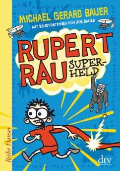 Superheld / Rupert Rau Bd.2 - Bauer, Michael Gerard
