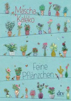 Feine Pflänzchen - Kaléko, Mascha