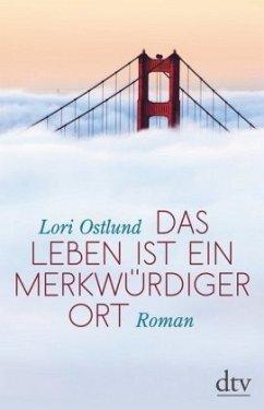 Das Leben ist ein merkwürdiger Ort - Ostlund, Lori