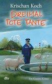 Dreimal Tote Tante / Thies Detlefsen Bd.4
