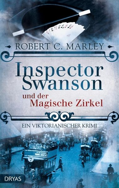Inspector Swanson und der Magische Zirkel / Inspector Swanson Bd.3 - Marley, Robert C.
