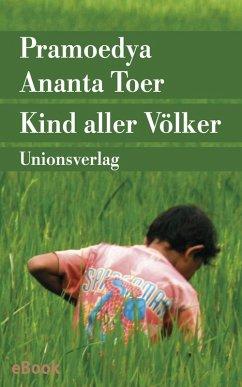 Kind aller Völker (eBook, ePUB) - Toer, Pramoedya Ananta