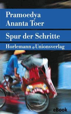 Spur der Schritte (eBook, ePUB) - Toer, Pramoedya Ananta