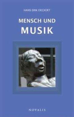 Mensch und Musik - Deckert, Hans Erik
