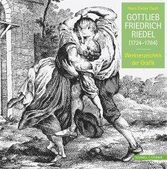 Gottlieb Friedrich Riedel (1724-1784) - Flach, Hans D.