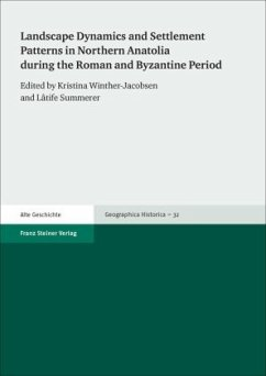 Landscape Dynamics and Settlement Patterns in Northern Anatolia during the Roman and Byzantine Period