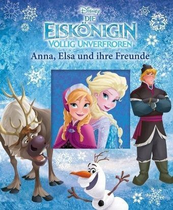 die eisk nigin anna elsa und ihre freunde buch b. Black Bedroom Furniture Sets. Home Design Ideas