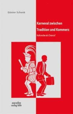 Karneval zwischen Tradition und Kommerz - Schenk, Günter