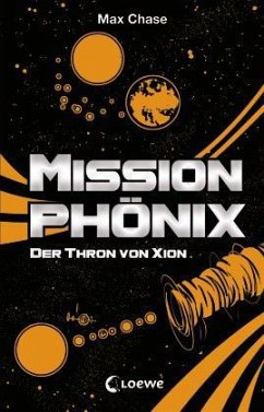 Der Thron von Xion / Mission Phönix Bd.4 (Mängelexemplar) - Chase, Max