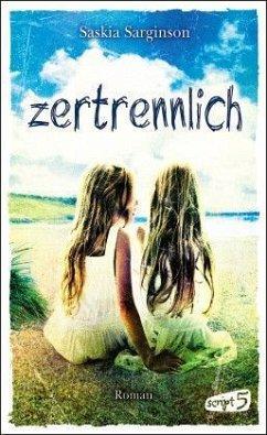 Zertrennlich (Mängelexemplar) - Sarginson, Saskia