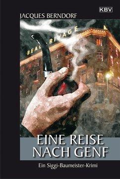 Eine Reise nach Genf (eBook, ePUB) - Berndorf, Jacques