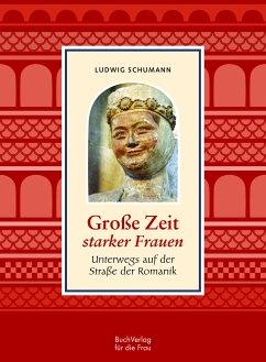 Große Zeit starker Frauen (eBook, ePUB) - Schumann, Ludwig