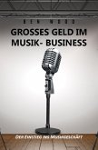 Grosses Geld im Musik Business (eBook, ePUB)